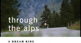 A Dream Ride Through The Alps
